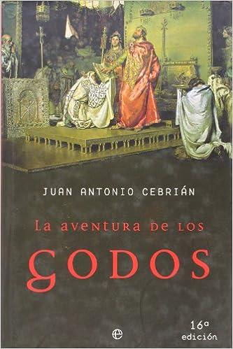 Aventura de los godos, la (Historia Divulgativa): Amazon.es: Cebrian, Juan Antonio: Libros