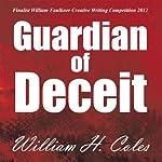 Guardian of Deceit | William H. Coles