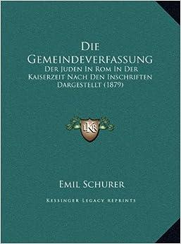 Die Gemeindeverfassung: Der Juden in ROM in Der Kaiserzeit Nach Den Inschriften Dargestellt (1879)
