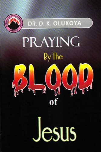 Praying by the blood of jesus kindle edition by dr d k olukoya praying by the blood of jesus by olukoya dr d k fandeluxe Choice Image