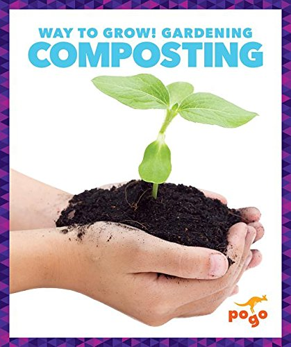 Composting (Pogo Books: Way to Grow! Gardening)