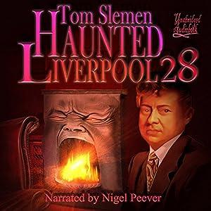 Haunted Liverpool 28 Audiobook