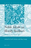 Noble Ideals and Bloody Realities : Warfare in the Middle Ages, , 9004150242