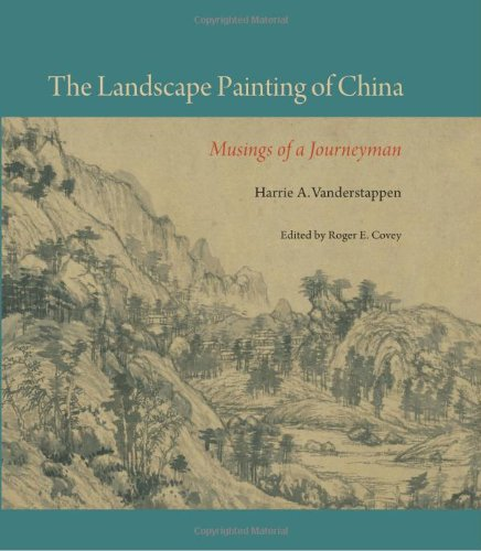 - The Landscape Painting of China: Musings of a Journeyman (Cofrin Asian Art Series)