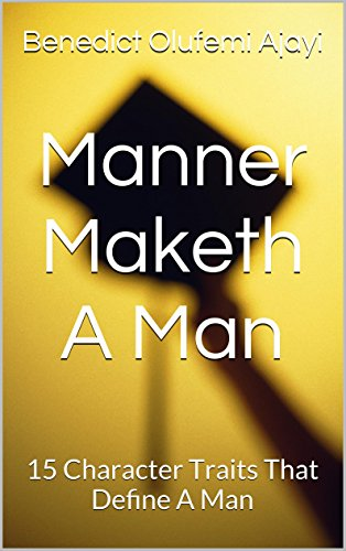 Manner Maketh A Man: 15 Character Traits That Define A Man Pdf
