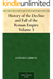 History of the Decline and Fall of the Roman Empire ¿ Volume 3 (English Edition)