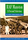 Front cover for the book RAF Manston in Old Photographs: A Second Selection (Britain in Old Photographs) by Royal Air Force Manston History Club