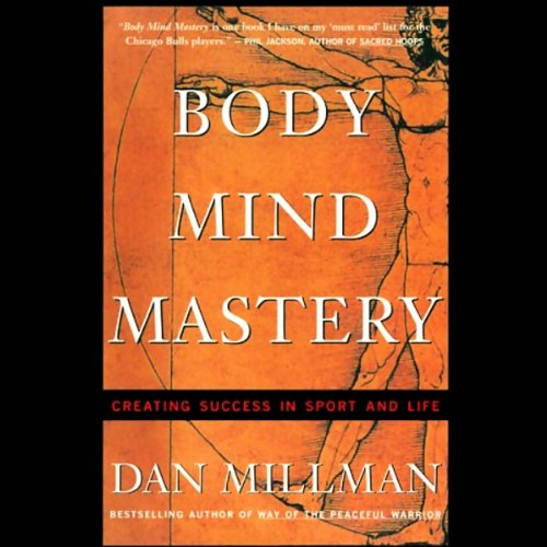 Body Mind Mastery: Creating Success in Sport and Life cover