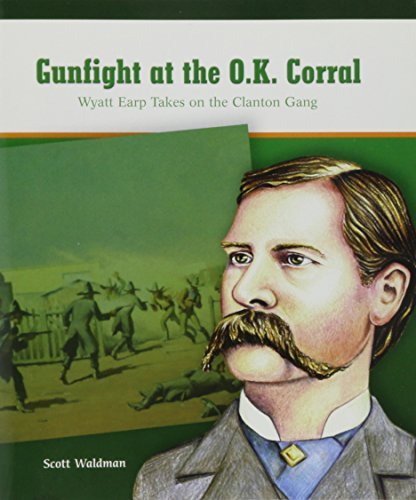 Gunfight at the O.K. Corral: Wyatt Earp Takes on the Clanton Gang by Scott Waldman (2003-06-30)