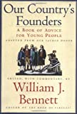 Our Country's Founders, William J. Bennett and William J. Bennett, 0689844697