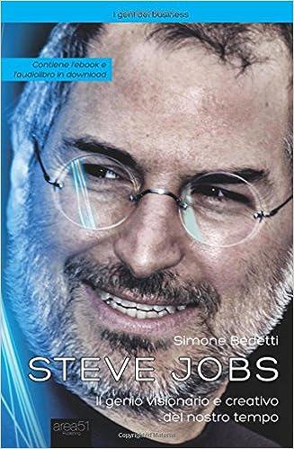 adb5c889dfb Steve Jobs: Il genio visionario e creativo del nostro tempo (Italian  Edition): Simone Bedetti: 9788865749302: Amazon.com: Books