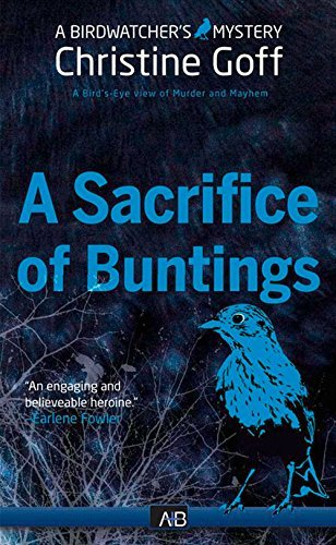 A Sacrifice Of Buntings (Birdwatcher Mystery) by Christine Goff (2016-03-22)