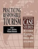 img - for Practicing Responsible Tourism: International Case Studies in Tourism Planning, Policy, and Development (2010-06-01) book / textbook / text book