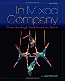 img - for In Mixed Company: Communicating in Small Groups by J. Dan Rothwell (2015-01-01) book / textbook / text book