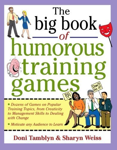 The Big Book of Humorous Training Games (Big Book of Business Games Series) by Doni Tamblyn (2000-07-18)
