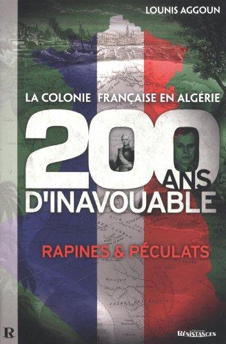 la-colonie-franaise-en-algrie-200-ans-dinavouable-rapines-et-pculats