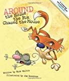 Around the House the Fox Chased the Mouse, Rick Walton, 1423620755