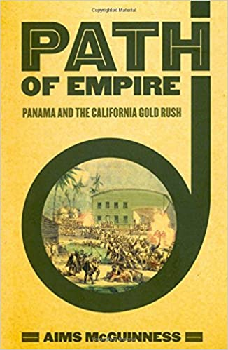 Path of empire panama and the california gold rush the united path of empire panama and the california gold rush the united states in the world 1st edition fandeluxe Images