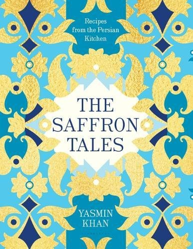 The Saffron Tales: Recipes from the Persian - Le Yasmin