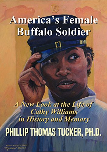 (America's Female Buffalo Soldier: A New Look at the Life of Cathy Williams in History and Memory)