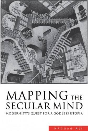 Mapping the Secular Mind: Modernity's Quest for A Godless Utopia pdf epub