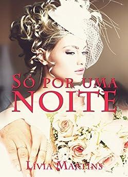 Só por uma noite (Portuguese Edition) by [Martins, Lívia]