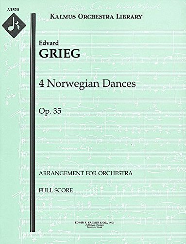 4 Norwegian Dances, Op.35 (Arrangement for orchestra): Full Score [A1520] by E.F.Kalmus