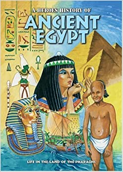 Ancient Egypt: A Heroes History of by William Webb (2005-03-28)
