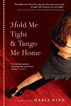 Hold Me Tight and Tango Me Home by [Finn, Maria]