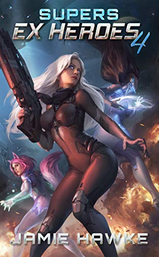 Supers - Ex Heroes 4: A Gamelit Space Fantasy ()