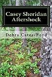 Casey Sheridan Aftershock, Debra Cates-Boyd, 1477635408