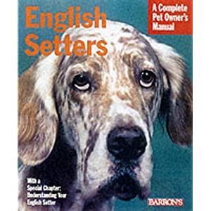 English Setters (Complete Pet Owner's Manuals) 48