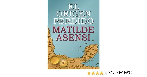 El Origen Perdido eBook: Matilde Asensi: Amazon.es: Tienda Kindle