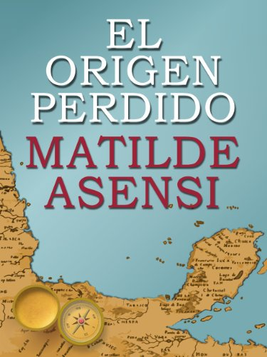 Descargar Libro El Origen Perdido Matilde Asensi