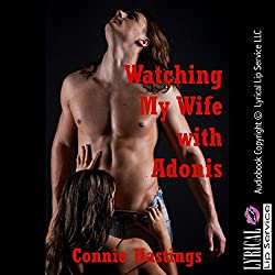 Watching My Wife with Adonis: An Erotic Tale of Cuckoldry