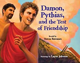 Damon pythias and the test of friendship kindle edition by damon pythias and the test of friendship by bateman teresa fandeluxe Images