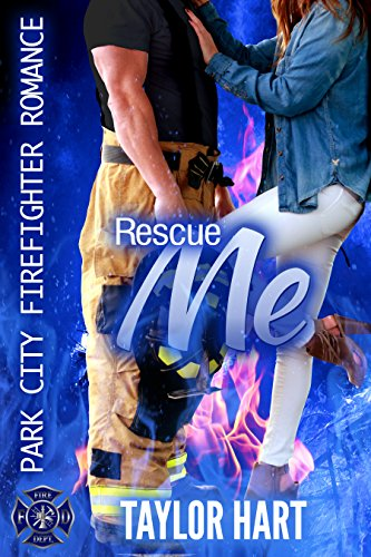 Rescue Me: Park City Firefighter Romance (A Bachelor Billionaire Companion)