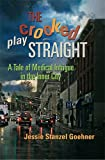 The Crooked Play Straight, Jessie Stanzel Goehner, 0989546802