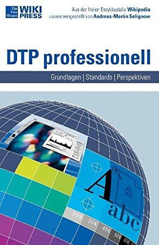 DTP professionell: Grundlagen - Anwendungen - Ergebnisse (Wikipress) Taschenbuch – 31. März 2006 Andreas Selignow Zenodot Verlagsgesellschaft 3866400098 MAK_new_usd__9783866400092