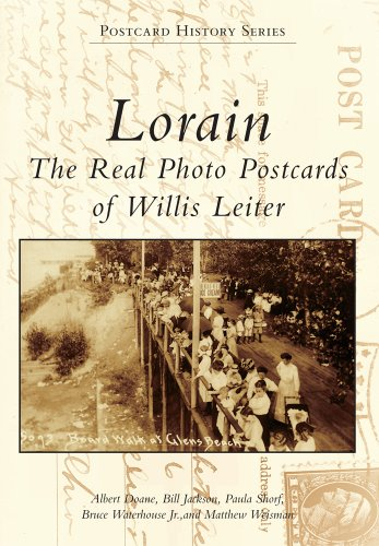 Lorain: The Real Photo Postcards of Willis Leiter (Postcard History)