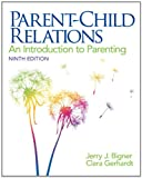 Parent-Child Relations, Jerry J. Bigner and Clara Gerhardt, 0132853345