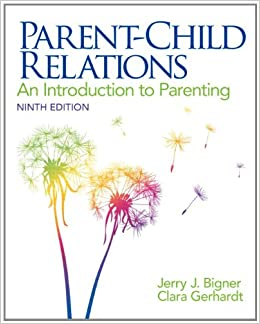 Parent-Child Relations: An Introduction to Parenting (9th Edition ...