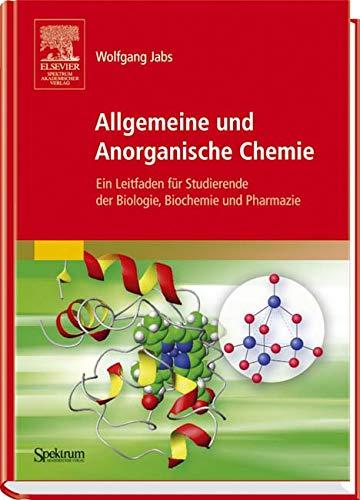Allgemeine und Anorganische Chemie: Ein Leitfaden für Studierende der Biologie, Biochemie und Pharmazie (German Edition)