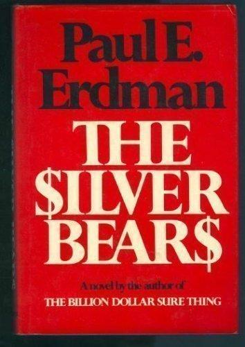 The Silver Bears by Paul E. Erdman
