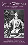 Jesuit Writings of the Early Modern Period: 1540ýý1640