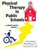 Physical Therapy in Public Schools Vol. 1 9780963029409