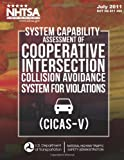 System Capability Assessment of Cooperative Intersection Collision Avoidance System for Violations (CICAS-V), John Brewer and Jonathan Koopmann, 149523682X