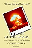 The 2012 Guide Book, Corey Deitz, 1449931960