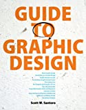 Guide to Graphic Design, Santoro, Scott W. and Santoro, Emily, 0132300702