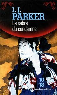 Une enquête de Sugawara Akitada : le sabre du condamné, Parker, Ingrid J.